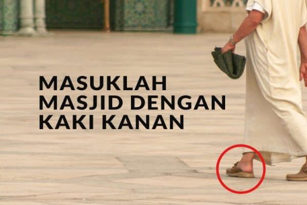 Mendahulukan Kaki Kanan ketika Masuk Masjid