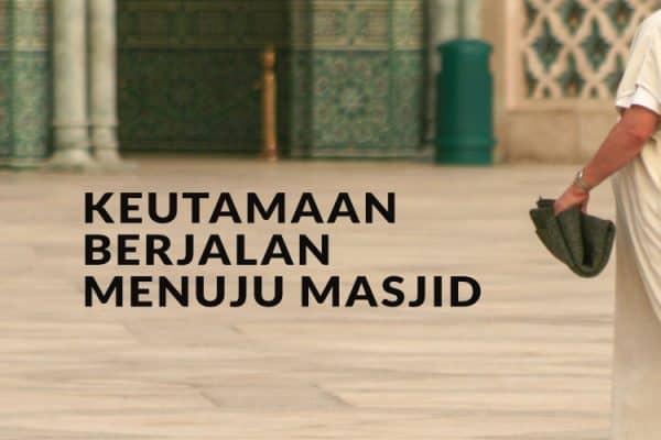 Keutamaan Berjalan Menuju Masjid