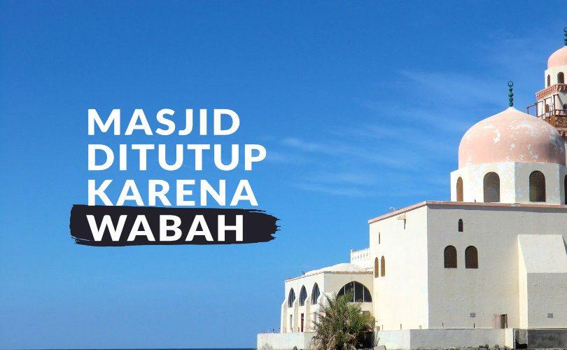 Masjid Ditutup Karena Wabah