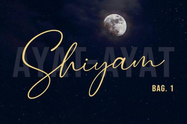 Ayat-Ayat Shiyam (Bag. 1)