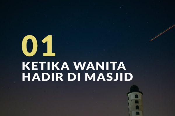 Ketika Wanita Hadir di Masjid (Bag. 1)