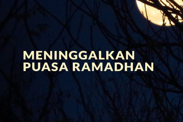 Status Orang yang Meninggalkan Puasa Ramadhan