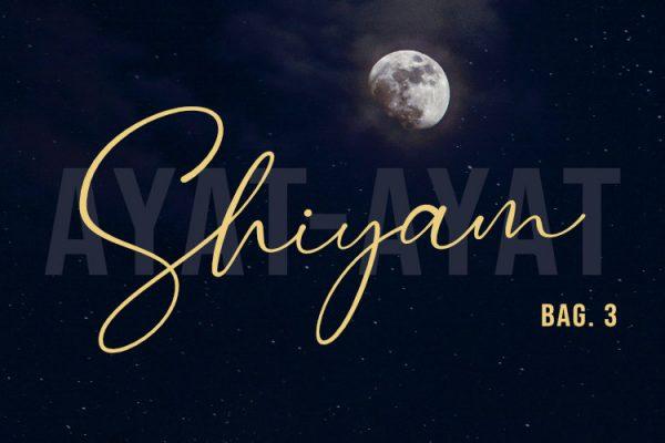 Ayat-Ayat Shiyam (Bag. 3)