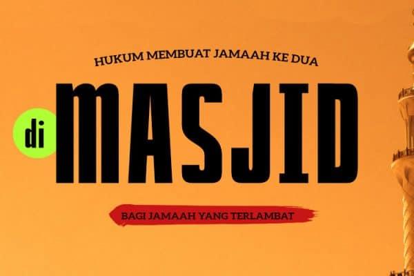 Hukum Membuat Jamaah Ke dua di Masjid bagi Jamaah yang Terlambat