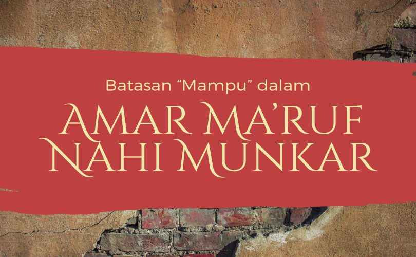 """Batasan """"Mampu"""" dalam Amar Ma'ruf Nahi Munkar"""