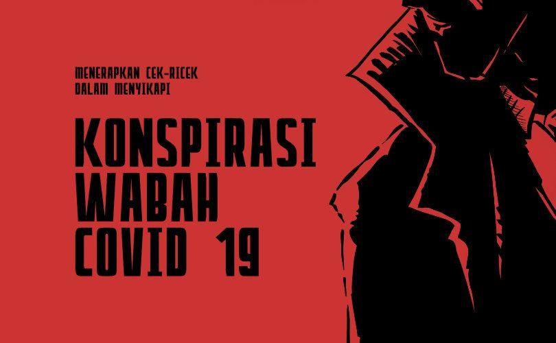 Menerapkan Cek-Ricek dalam Menyikapi Konspirasi Wabah Covid 19