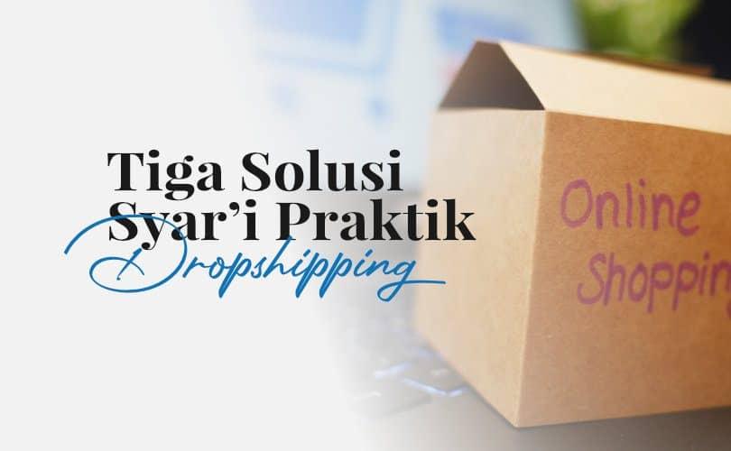 3 Solusi Syar'i Praktik Dropshipping