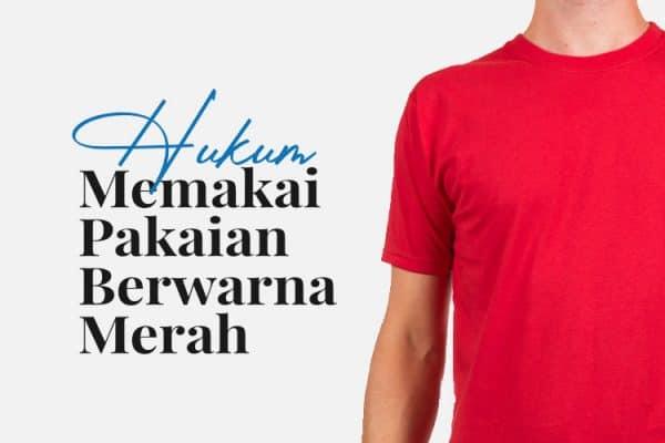 Hukum Memakai Pakaian Berwarna Merah