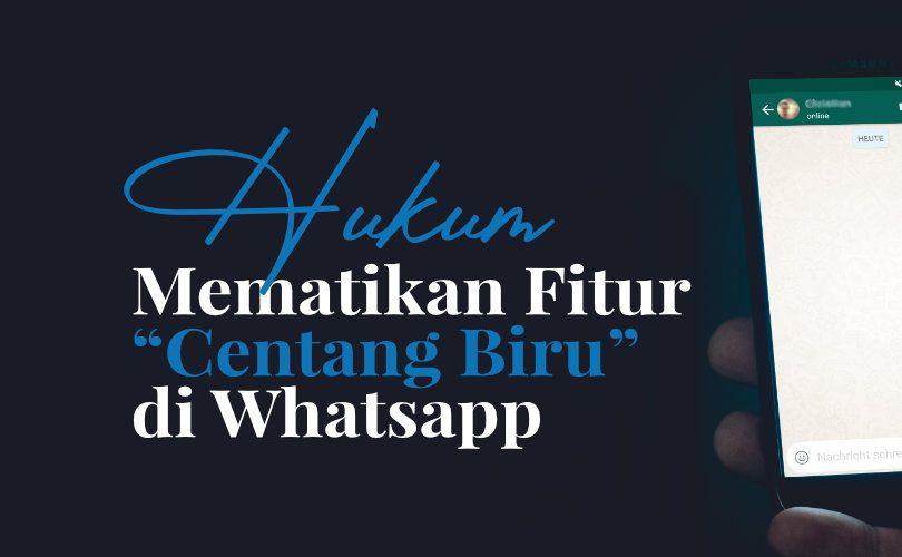 """Hukum Mematikan Fitur """"Centang Biru"""" di Whatsapp"""