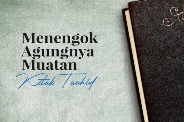 Menengok Agungnya Muatan Kitab Tauhid