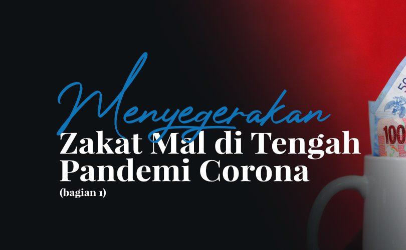 Menyegerakan Zakat Mal di Tengah Pandemi Corona (Bag. 1)