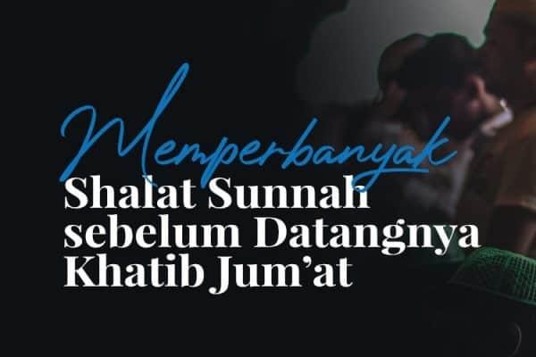 Memperbanyak Shalat Sunnah sebelum Datangnya Khatib Jum'at