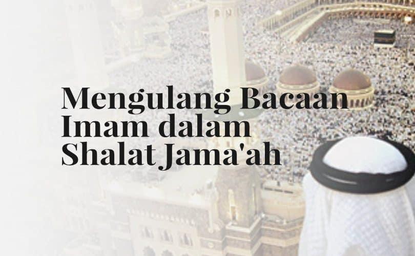 Mengulang Bacaan Imam dalam Shalat Jama'ah