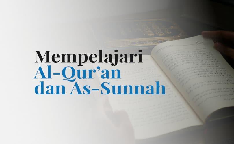 Pentingnya Pemahaman dalam Mempelajari Al-Qur'an dan As-Sunnah