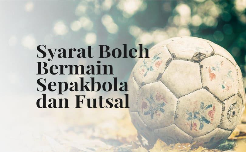 Syarat Boleh Bermain Sepakbola dan Futsal