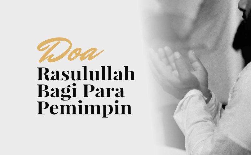 Penjelasan Hadits Doa Rasulullah Bagi Para Pemimpin