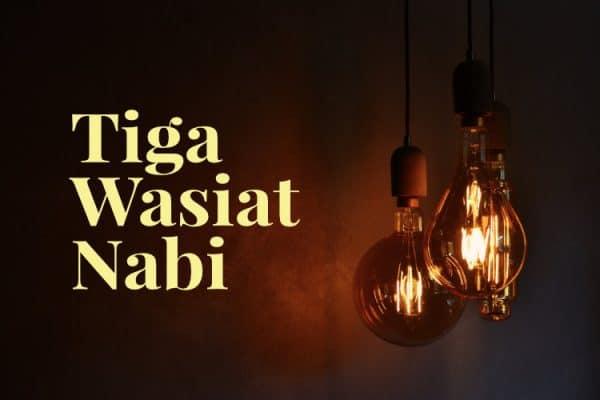 Tiga Wasiat Nabi shallallahu 'alaihi wa sallam