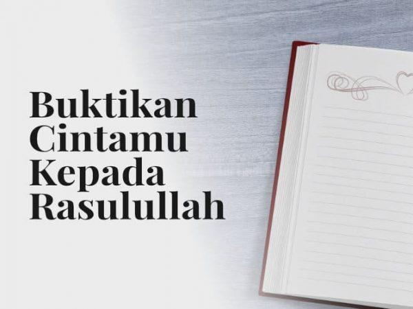 Buktikan Cintamu dengan Belajar Sunnah dan Sirah Nabi shallallahu 'alaihi wa sallam