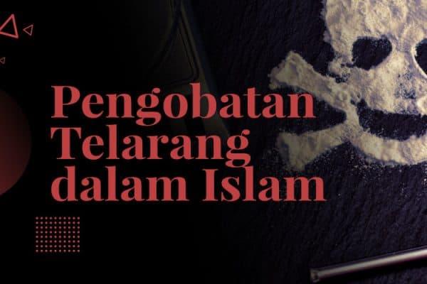 Pengobatan Telarang dalam Islam