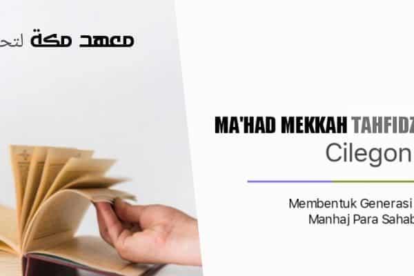Pendaftaran Santri Baru Ma'had Mekkah Tahfidzul Qur'an