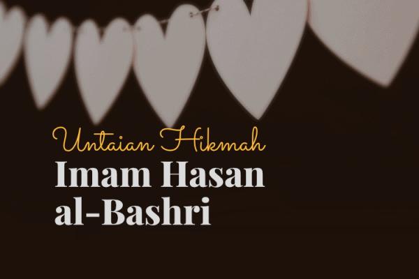 Hikmah Imam Hasan al-Bashri