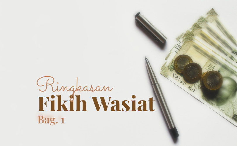 Ringkasan Fikih Wasiat (Bag. 1)
