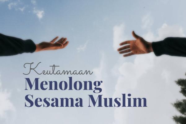 Menolong Sesama Muslim