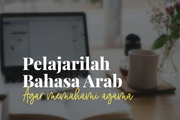Pelajarilah Bahasa Arab