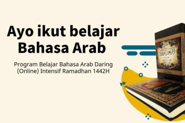 Program Belajar Bahasa Arab Daring (Online) Intensif Ramadhan 1442H
