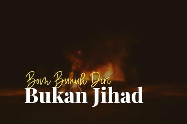 Bom Bunuh Diri Bukan Jihad