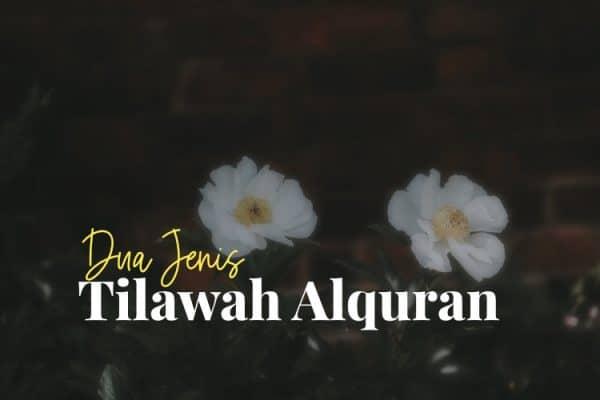 Jenis Tilawah Alquran