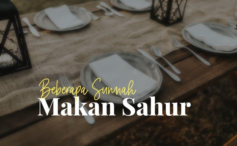 Beberapa Sunnah Ketika Makan Sahur