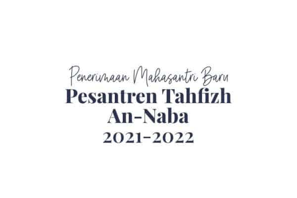 Penerimaan Pesantren An Naba 2021-2022