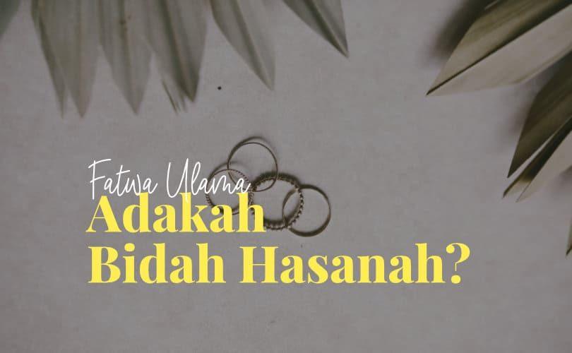 Fatwa Ulama: Adakah Bid'ah Hasanah?