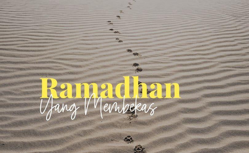 Ramadan Yang Membekas