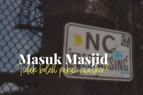 Masuk Masjid Pakai Masker