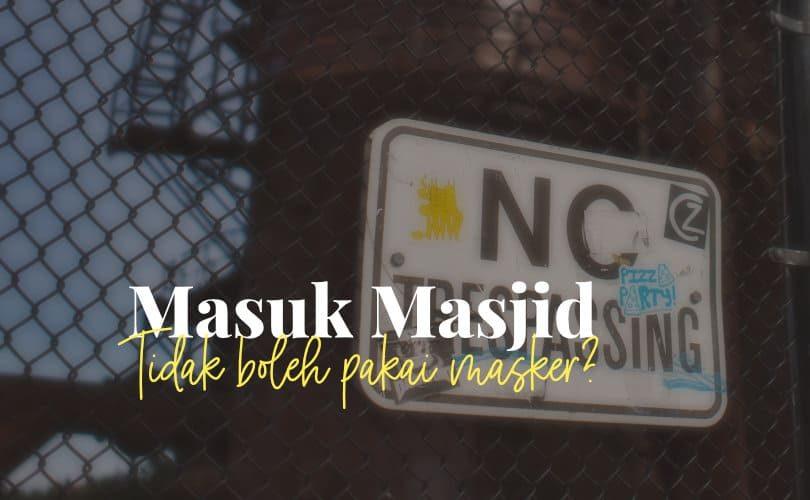 Masuk Masjid Tidak Boleh Pakai Masker?