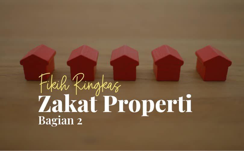 Fikih Ringkas Zakat Properti (Bag. 2)