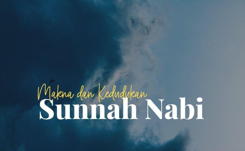 Makna dan Kedudukan Sunnah Nabi