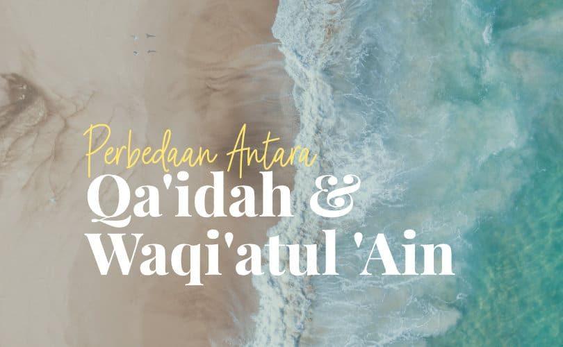 Membedakan antara Qa'idah dan Waqi'atu 'Ain
