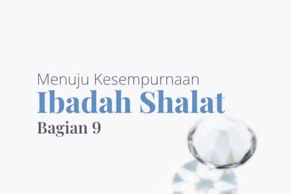 Kesempurnaan Shalat