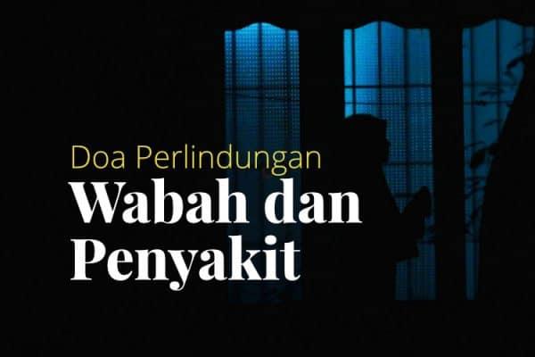Doa Berlindung dari Wabah dan Penyakit