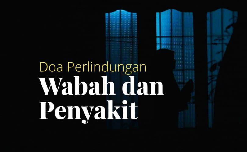 Beberapa Doa Berlindung dari Wabah dan Penyakit Mengerikan