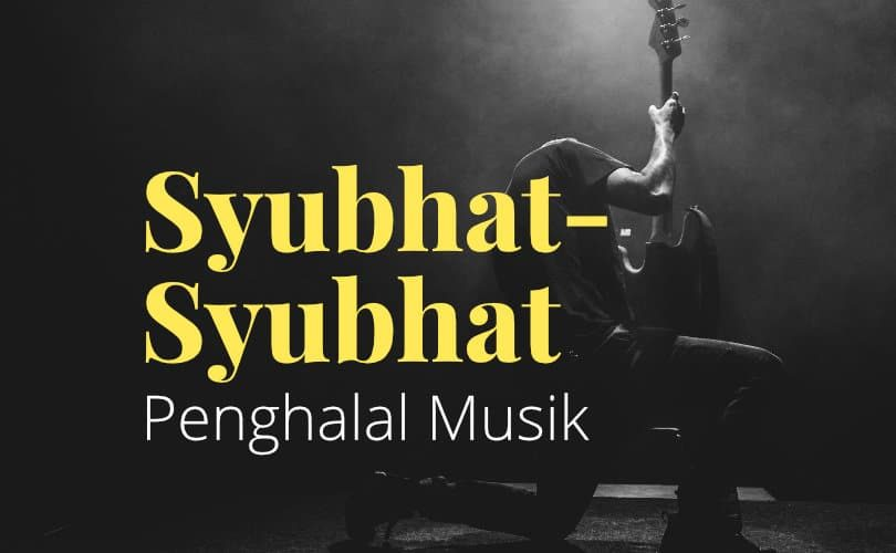 Syubhat-Syubhat Penghalal Musik